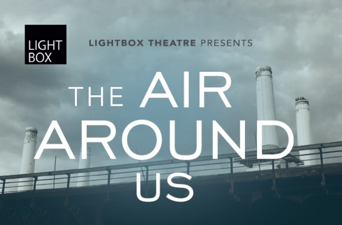 Lightbox Theatre _The Air Around Us promo image cropped